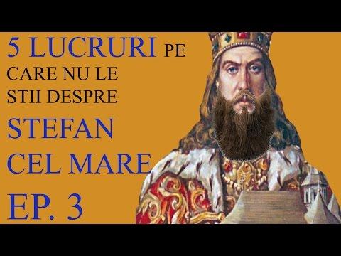 O altfel de istorie - 5 lucruri pe care nu le stii despre Stefan cel Mare