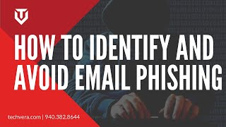 Tech Tip - How to Identify and Avoid Email Phishing