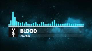 [House] Jezabel - Blood [FREE DOWNLOAD]