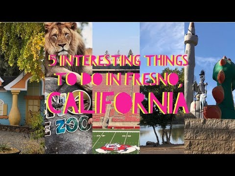 5 Interesting Things to do in Fresno