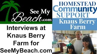 SeeMyBeach com interviews at Knaus Berry Farm in Homestead, FL
