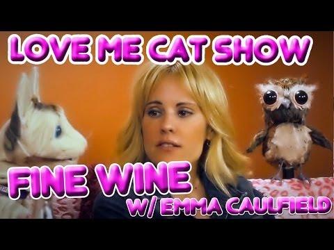 The Love Me Cat   Fine Wine with Emma Caulfield