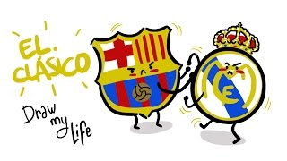 LA HISTORIA DE LOS BARCELONA-REAL MADRID  - Draw my Life