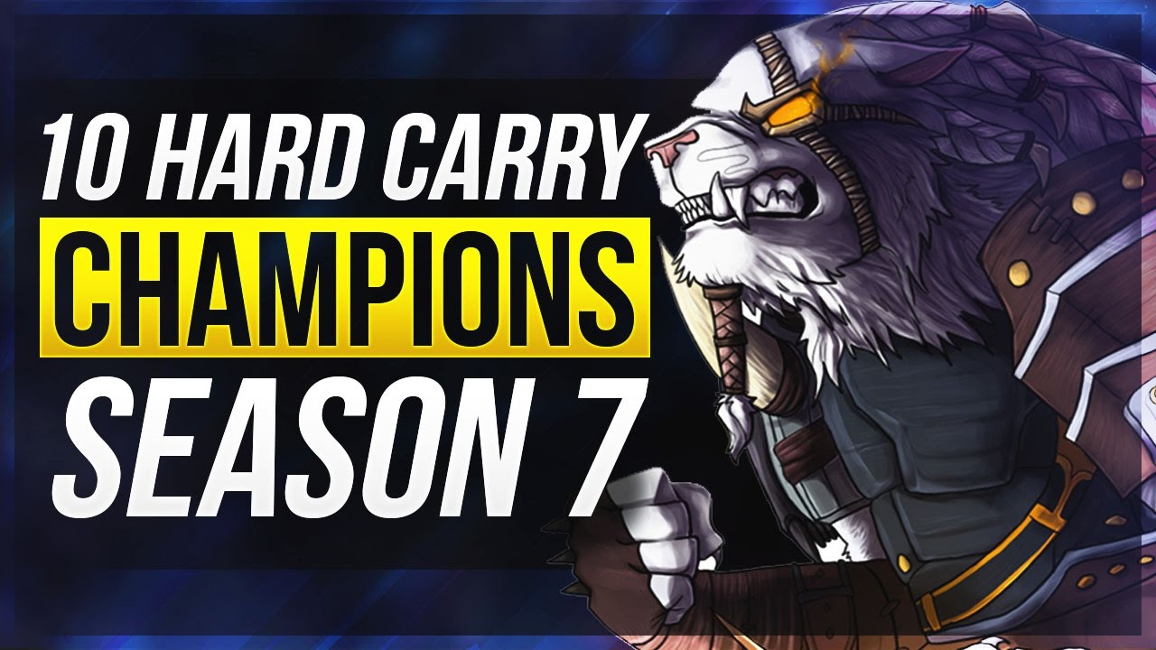 Top 10 Hard Solo Carry Champions Season 7 League Of Legends Youtube