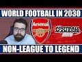 Non-League to Legend FM18 | THE REST OF THE WORLD IN 2030 | Football Manager 2018