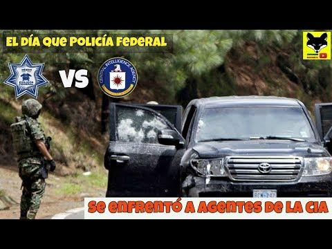 Incidente Policia Federal VS Agentes de la CIA en México