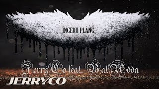 JerryCo feat. BalAdda - Ingerii Plang Single Oficial
