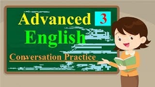 Learn American English★learn To Listen To English★ Advanced English Listening Lessons 3✔