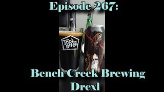 Booze Reviews - Ep. 267 - Bench Creek Brewing - Drexl Imperial Stout