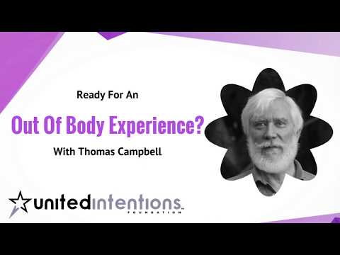 NASA Scientist Thomas Campbell.  You Can Float Out Of Your Body!