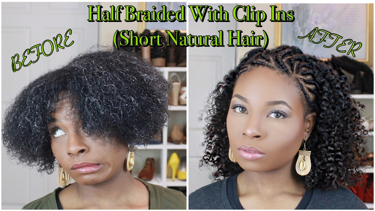 Half Braided With Clip Ins Short Natural Hair Youtube