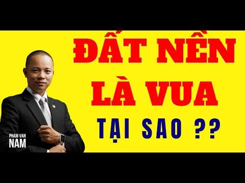 Tại sao đất nền là VUA trong bất động sản I Phạm Văn Nam