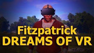 Fitzpatrick Dreams of VR (A Rust Cinematic)