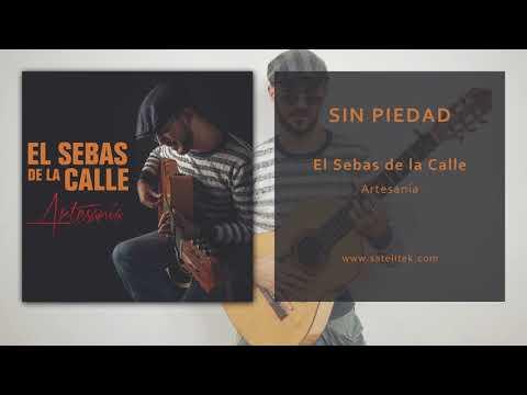El Sebas de la Calle - Sin Piedad (Audio Oficial)