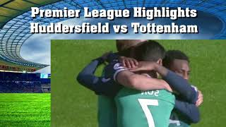 Highlights Huddersfield vs Tottenham Premier League