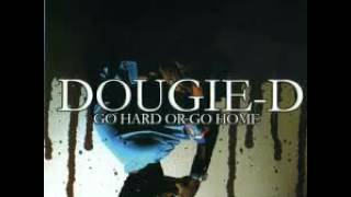 Watch Dougie D Go Hard Or Go Home video