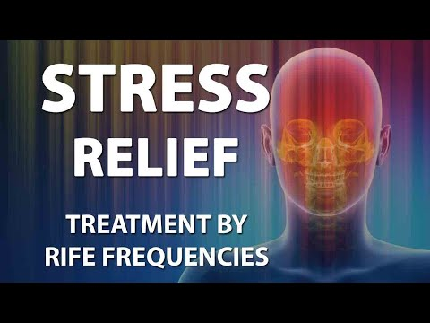 Stress Relief - RIFE Frequencies Treatment - Energy & Quantum Medicine with Bioresonance