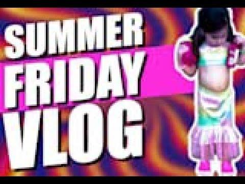 SUMMER FRIDAYS! | SUMMER FUN VLOG | SUMMER ACTIVITIES | But Olive U More