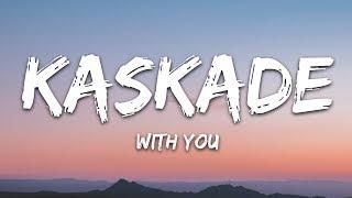 Kaskade & Meghan Trainor - With You (Lyrics)