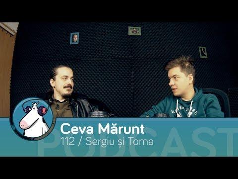 Episodul 112 - Podcast Ceva Mărunt | cu Toma și Sergiu