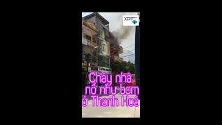 XemTV   Cháy nhà nổ như bom ở Thanh Hoá thật kinh hoàng