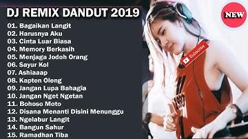 DJ DANGDUT REMIX TERBARU 2019   BEST LIST MP3 FULL NONSTOP REMIX DANGDUT INDONESIA