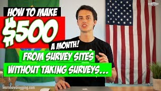 My #1 Strategy for Making $500+ a Month From Survey Sites Without Taking Surveys