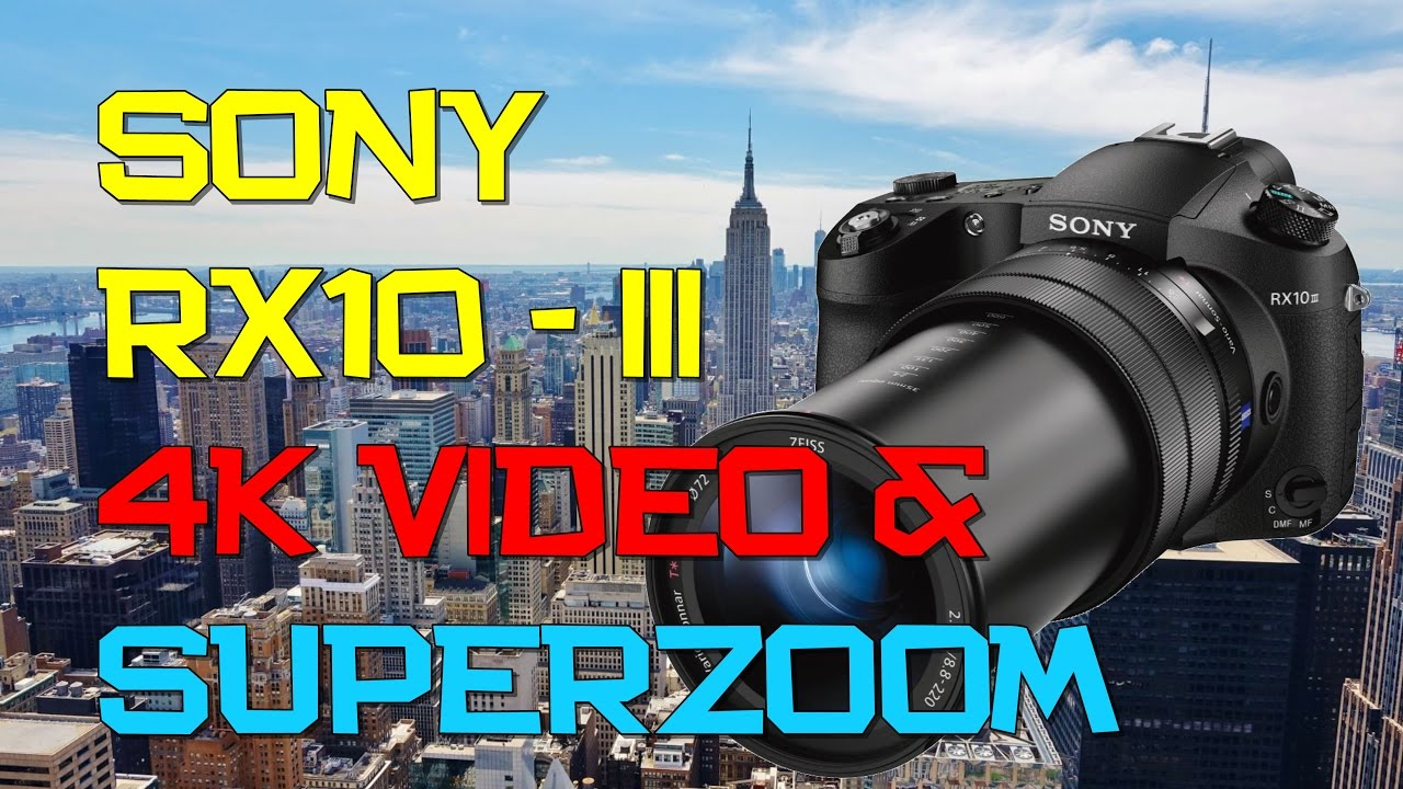 Sony RX10 iii - 4K Video & 100 X Zoom Sample - YouTube