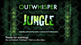 "Outwhisper - ""Jungle"" (Jamie N Commons & X Ambassadors Acoustic Cover)"