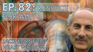 Jack Kornfield – Ep. 82 – Respect for All
