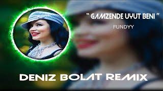 Fundyy - Gamzende Uyut Beni (Deniz Bolat Remix)