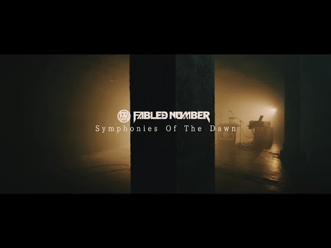 FABLED NUMBER「Symphonies Of The Dawn」MUSIC VIDEO