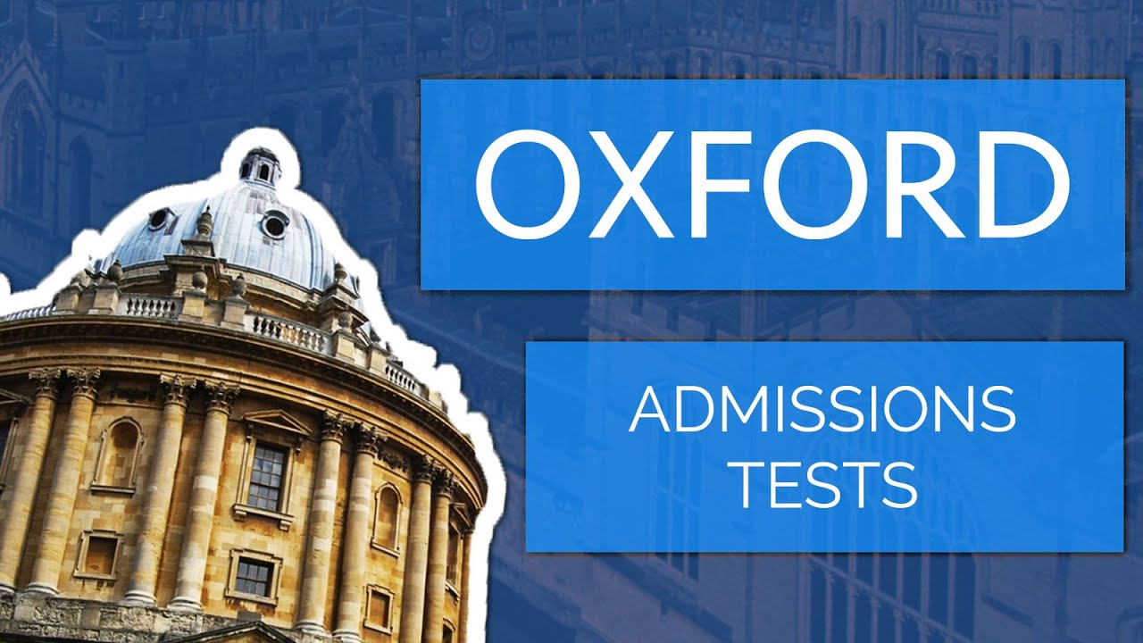 [Part 1] Applying to Oxford University: Admissions Tests ...