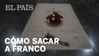Cuatro pasos para sacar a Franco del Valle de los Caídos | España