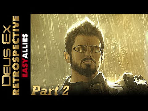 Deus Ex Retrospective - Part 2 - Easy Allies