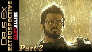 Deus Ex Retrospective - Part 2 - Easy Allies