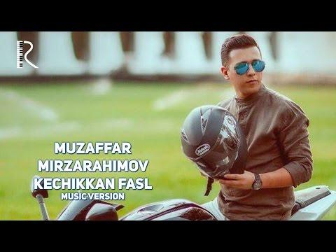 Muzaffar Mirzarahimov - Kechikkan fasl
