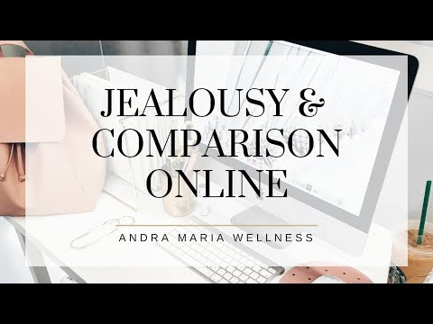 Jealousy and envy in the online space // Comparing Yourself To Others
