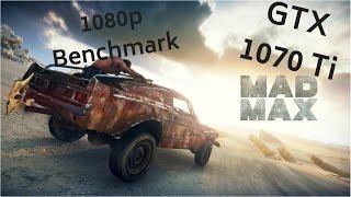 Mad Max - GTX 1070 Ti - 1080p - Max Settings