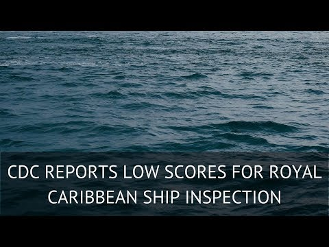 CDC Reports Low Scores For Royal Caribbean Ship Inspection