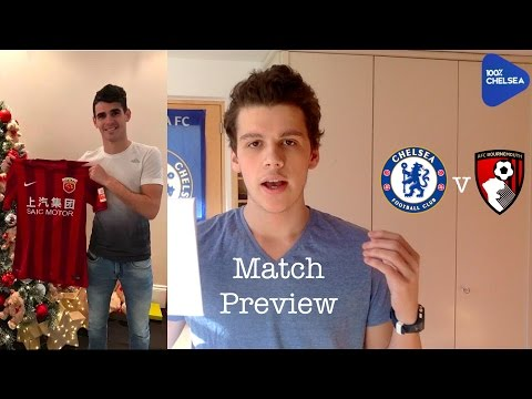 Match Preview || Chelsea v Bournemouth || Oscar off for £60m!