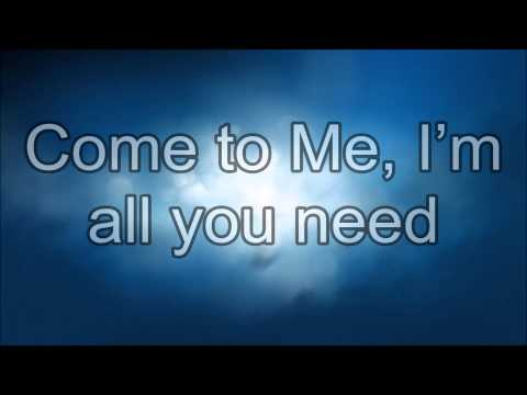 Come to me  by Bethel Church and Jenn  Johnson - Lyrics