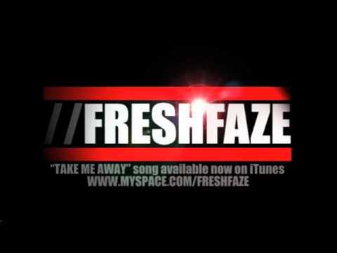 FRESHFAZE - Take Me Away - Single