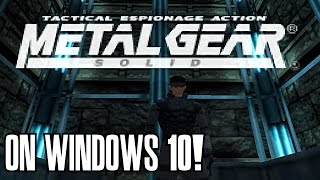 Metal Gear Solid PC - Running On Windows 10!