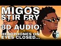 Migos - Stir Fry (8D AUDIO)