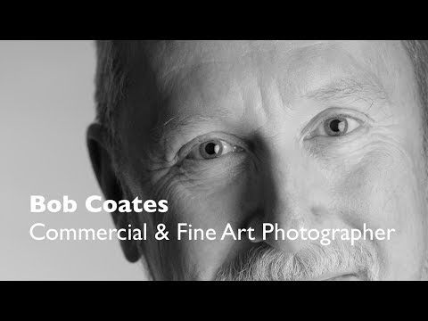 Bob Coates on Fine Art and Commercial Photography