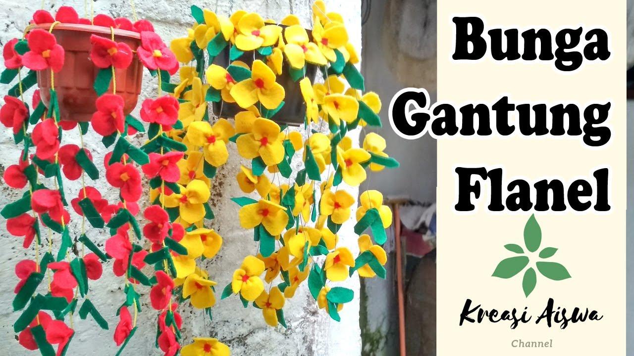 Cara Membuat Bunga Gantung Dari Kain Flanel Dengan Mudah Dan Sederhana Youtube