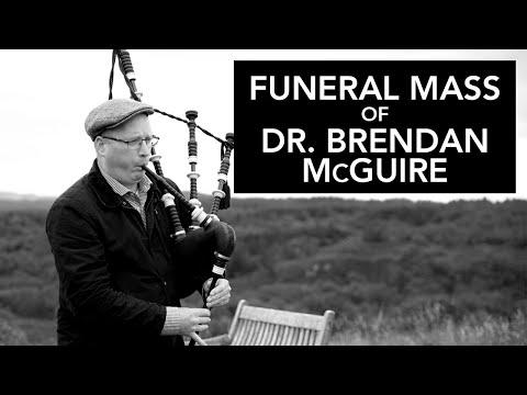 Funeral Mass of Dr. Brendan McGuire