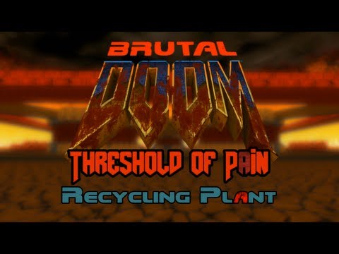 Brutal Threshold of Pain - 3 - Recycling Plant
