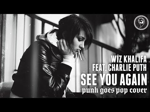 Wiz Khalifa Featuring Charlie Puth - See You Again (Punk Goes Pop)